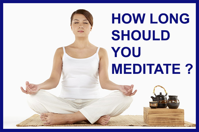 How Long should you meditate