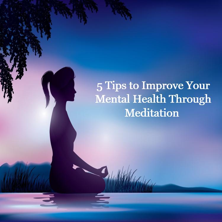 5 tips to improve mental health through meditation